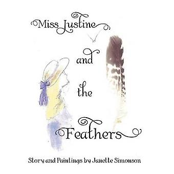 Miss Justine and the Feathers by Simonson & Janette