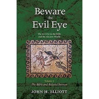 Beware the Evil Eye Volume 3 by Elliott & John H.