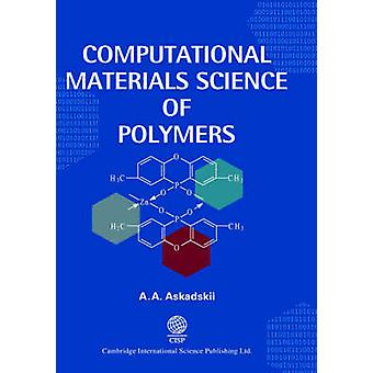 Computational Materials Science of Polymers by Askadskii & A. A.