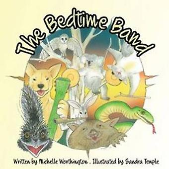 The Bedtime Band by Worthington & Michelle