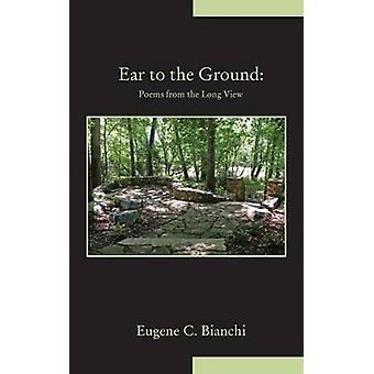 Ear to the Ground by Bianchi & Eugene C.