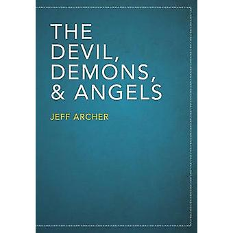 The Devil Demons and Angels by Archer & Jeff
