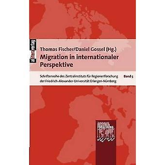 Migration in internationaler Perspektive by Fischer & Thomas