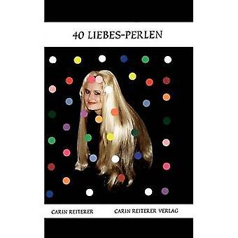 40 Liebes Perlen by Reiterer & Carin