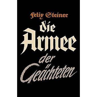 Die Armee der Gechteten by Steiner & Felix