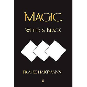 Magic White and Black  Eighth American Edition by Franz Hartmann