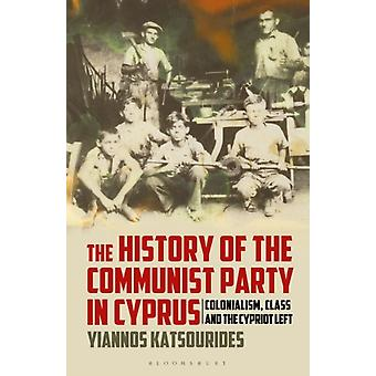 History of the Communist Party in Cyprus by Yiannos Katsourides