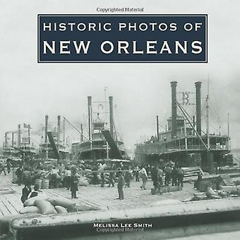 Historic Photos of New Orleans by Melissa Lee Smith - 9781596524057 B