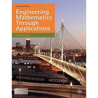 Engineering Mathematics Through Applications - 2011 by Kuldeep Singh -