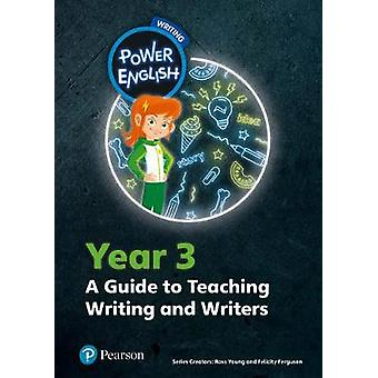 Power English - Writing Teacher's Guide Year 3 by Ross Young - 9780435