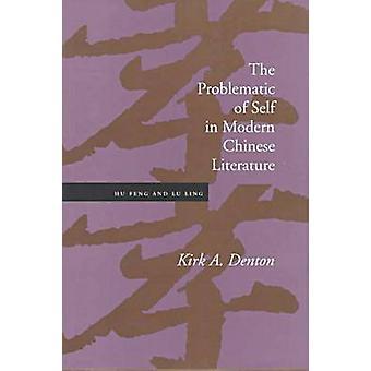 Das Problem des Selbst in der modernen chinesischen Literatur - Hu Feng und Lu
