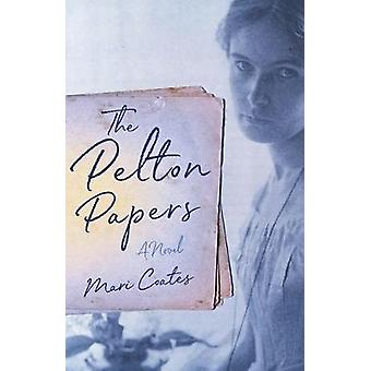 The Pelton Papers by Mari Coates - 9781631526879 Book