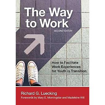 The Way to Work - How to Facilitate Work Experiences for Youth in Tran