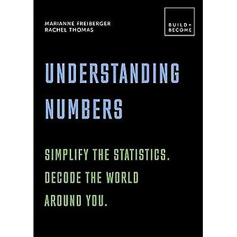 Understanding Numbers - Simplify life's mathematics. Decode the world