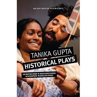 Tanika Gupta - Historical Plays by Tanika Gupta - 9781786825452 Book