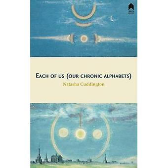 Each of us (our chronic alphabets) by Natasha Cuddington - 9781851322