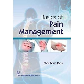 Basics of Pain Management by G. Das - 9789386217431 Book