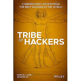 Tribe of Hackers - Cybersecurity Advice from the Best Hackers in the W