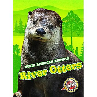 River Otters by Betsy Rathburn - 9781626177307 Book