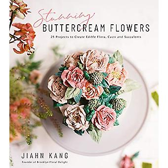 Stunning Buttercream Flowers - 25 Projects to Create Beautiful Flora -