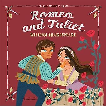 Classic Moments From Romeo amp Juliet by William Shakespeare & Illustrated by Jocelyn Kao