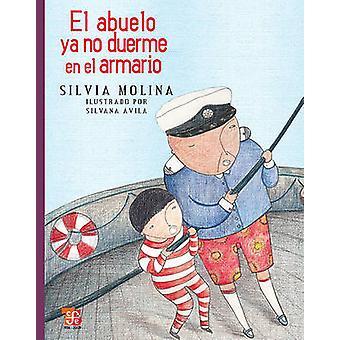 El Abuelo Ya No Duerme en el Armario by Silvia Molina - 9786071601261