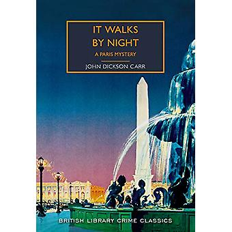 It Walks by Night - A Paris Mystery by John Dickson Carr - 97807123526