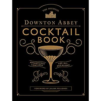 The Official Downton Abbey Cocktail Book by Annie Gray - 978178131956