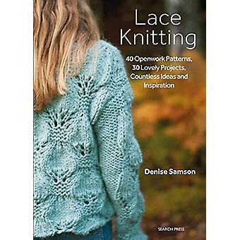 Lace Knitting - 40 Openwork Patterns - 30 Lovely Projects - Countless