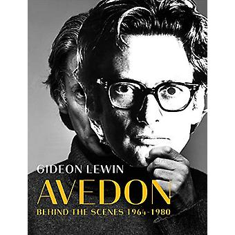 Avedon - Behind the Scenes 1964-1980 by Gideon Lewin - 9781576879283 B
