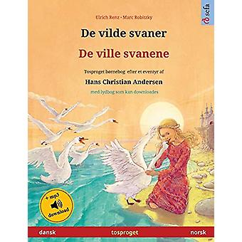 De vilde svaner - De ville svanene (dansk - norsk) - Tosproget bornebo