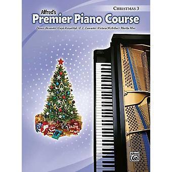 Premier Piano Course Christmas Bk 3 by Dennis Alexander & Gayle Kowalchyk & E L Lancaster & Victoria McArthur & Martha Mier