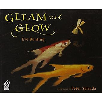 Gleam and Glow by Eve Bunting & Bunting