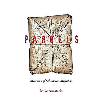 Parcels: Memories of Salvadoran Migration (Latinidad: Transnational Cultures)
