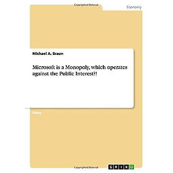 Microsoft ist ein Monopoly, das gegen das öffentliche Interesse arbeitet?!