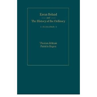 Eavan Boland - A Critical Study by Thomas W. Zelman - Patricia L. Hage