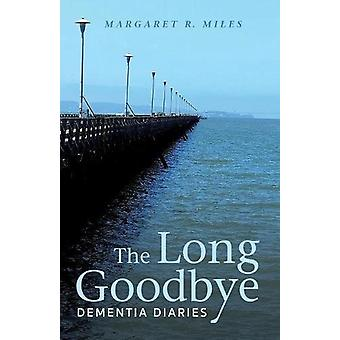 The Long Goodbye by Margaret R Miles - 9781498282383 Book