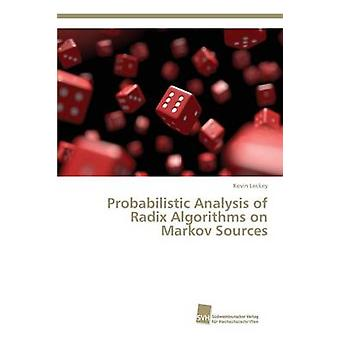 Probabilistic Analysis of Radix Algorithms on Markov Sources by Lecke