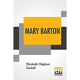Mary Barton - A Tale Of Manchester Life. by Elizabeth Cleghorn Gaskell