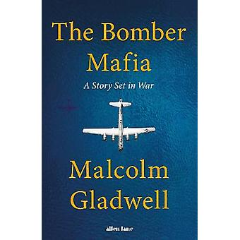 The Bomber Mafia A Story Set in War