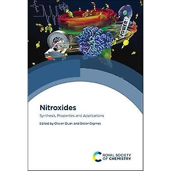 Nitroxides Synthesis Properties and Applications
