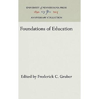 Foundations of Education by Frederick C. Gruber - 9781512812015 Book