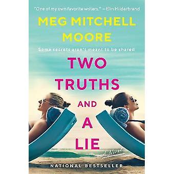 Dos verdades y una mentira Una novela