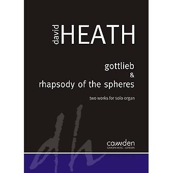 Heath Gottlieb And Rhapsody Of The Spheres