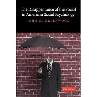 Disappearance of the Social in American Social Psychology