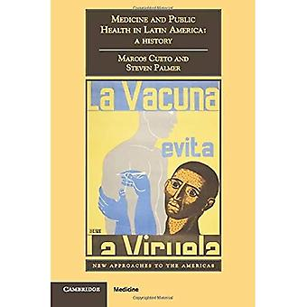 Medicine and Public Health in Latin America: A History (New Approaches to the Americas)
