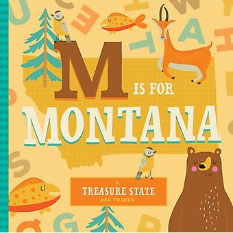 M Is for Montana by Stephanie Miles & Christin Farley & Illustrated by Volha Kaliaha
