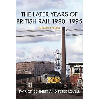 The Later Years of British Rail 1980-1995: Freight Special