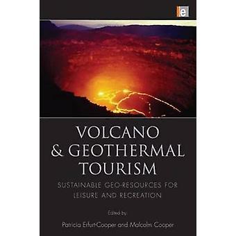 Vulkaan- en geothermisch toerisme Duurzame geobronnen voor recreatie en recreatie