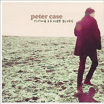 Peter Case - importation USA Flying Saucer Blues [CD]